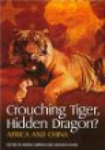 Crouching Tiger Hidden Dragon?: Africa and China