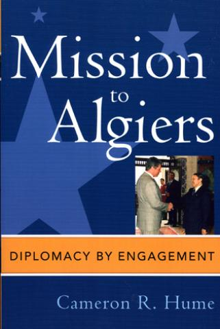 Mission to Algiers: Diplomacy by Engagement (2006)